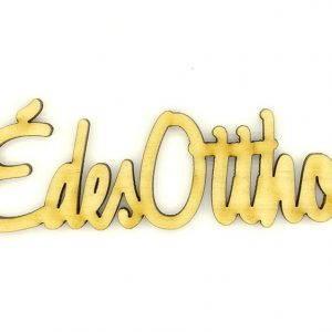 6be1f6bd96 Édes Otthon felirat fából – 1 db